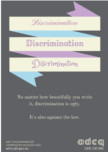 No matter how beautifully you write it, discrimination is ugly. It's also against the law.