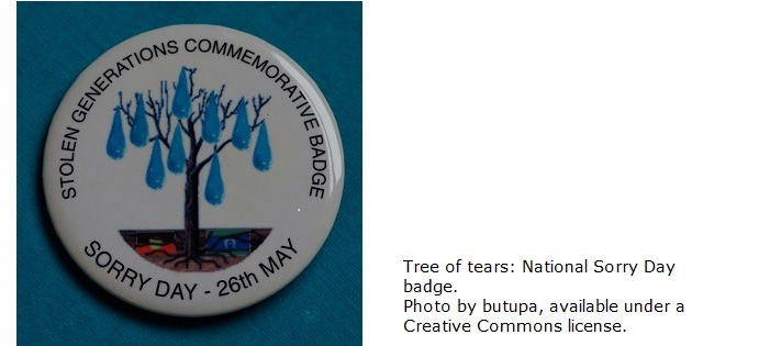 Badge to commemorate Sorry Day, with the text: Stolen Generations Commemorative Badge, Sorry Day - 26 May