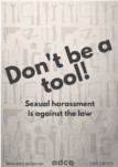 Don't be a tool! Sexual harassment is against the law.