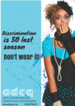 Discrimination is so last season. Don't wear it.