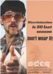 Discrimination is so last season. Don't wear it!