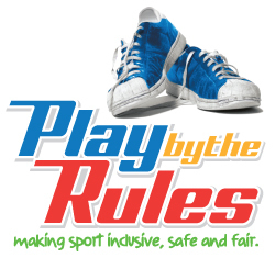 Text: Play by the rules - making sport inclusive, safe and fair