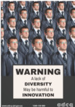 Warning: a lack of diversity may be harmful to innovation.