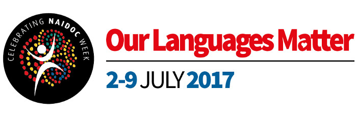 Our languages matter: NAIDOC 2017 theme for 2 to 9 July